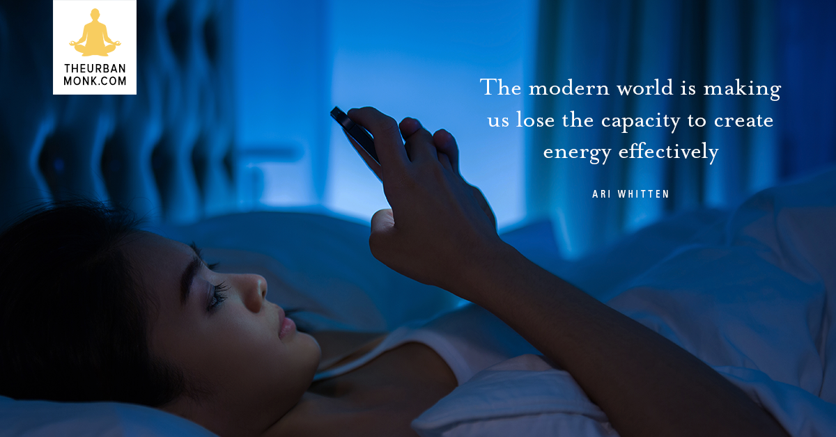 The Modern World Is Making Us Unable To Create Energy - @AriWhittenAW via @PedramShojai