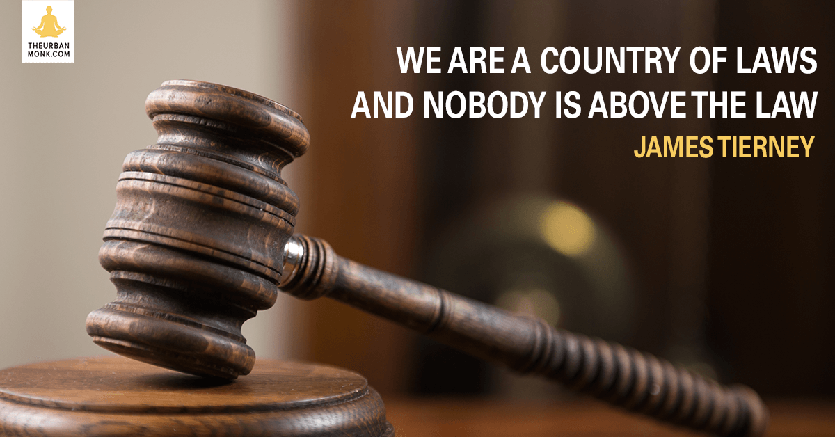 We Are A Country Of Laws And Nobody Is Above The Law - James Tierney via @PedramShojai