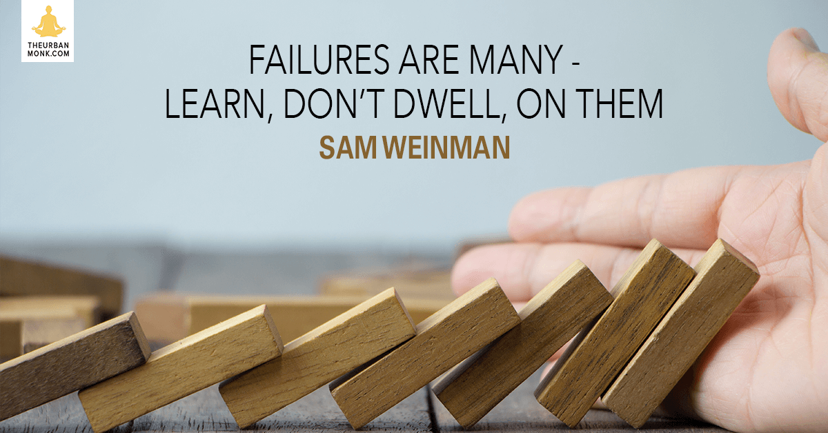 Failures Are Many - LEARN, Don't Dwell On Them - @samweinman via @PedramShojai