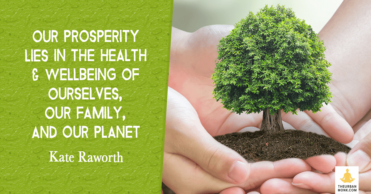 Our Prosperity Lies In The Health & Wellbeing Of Ourselves, Family, and Planet - @KateRaworth via @PedramShojai