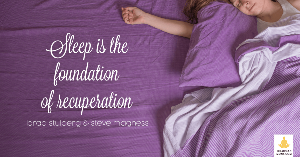 Sleep Is The Foundation Of Recuperation - @BStulberg & @stevemagness via @PedramShojai