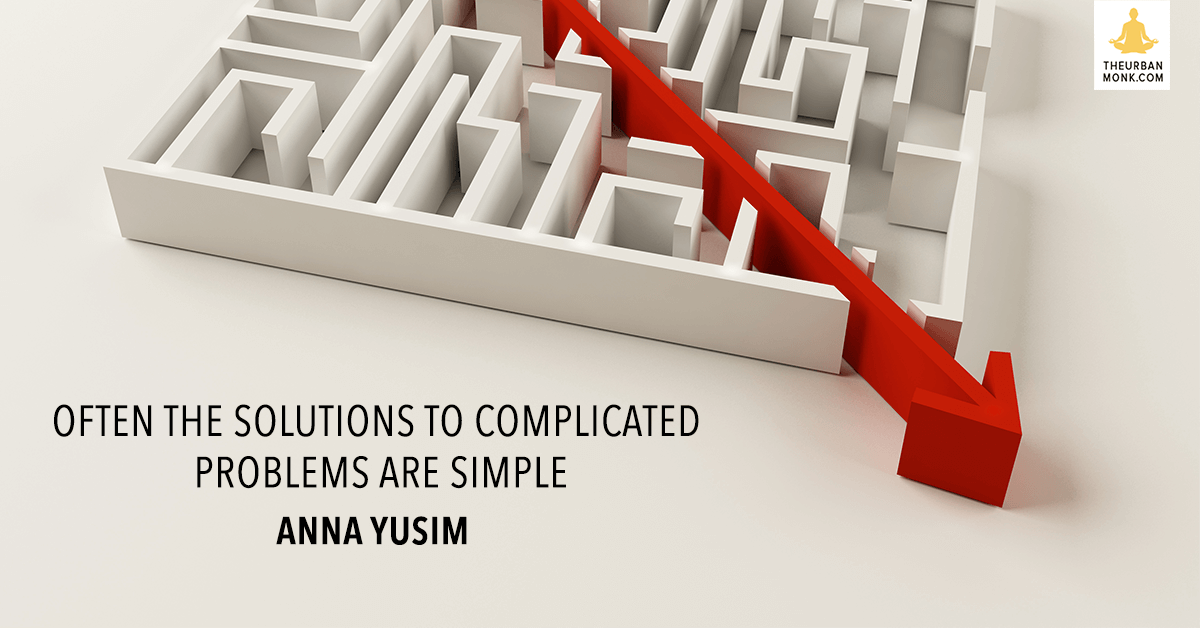 Often The Solution To Complicated Problems Are Simple - @DrAnnaYusim via @PedramShojai