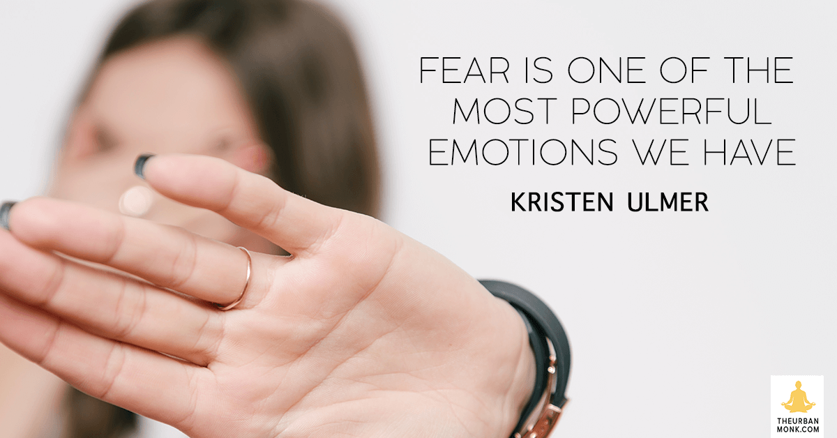 Fear Is One of The Most Powerful Emotions We have  - @kristenulmer via @pedramshojai